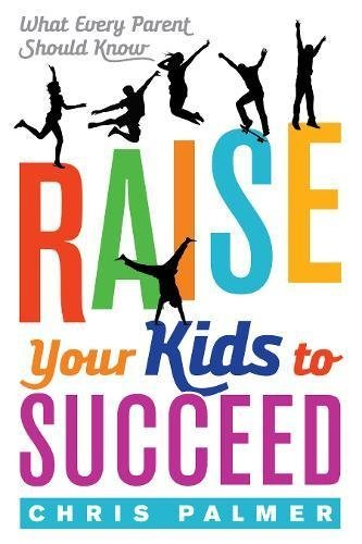 raise-your-kids-to-succeed-what-every-parent-should-know