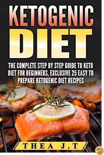 Easy diet meal cookbook for beginners: Ketogenic Diet Step By Step Diet Program To Help You Lose Weight Fast.: Including 25 Delicious diet meal plans