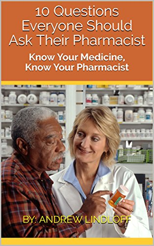 10-questions-everyone-should-ask-their-pharmacist-know-your-medicine-know-your-pharmacist