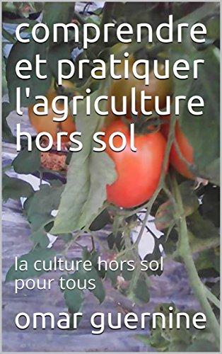 comprendre-et-pratiquer-lagriculture-hors-sol-la-culture-hors-sol-pour-tous-french-edition