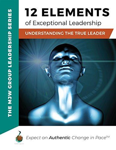 12-elements-of-exceptional-leadership-understanding-the-true-leader