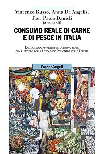 consumo-reale-di-carne-e-di-pesce-in-italia-dal-consumo-apparente-al-consumo-reale-con-il-metodo-della-detrazione-preventiva-delle-perdite-italian-edition