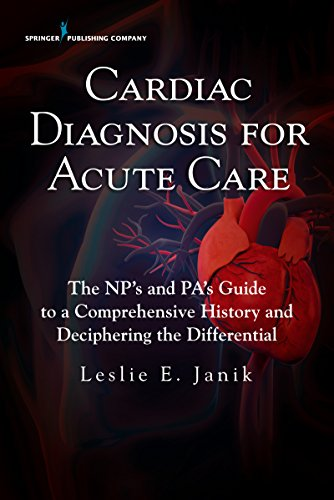 cardiac-diagnosis-for-acute-care-the-nps-and-pas-guide-to-a-comprehensive-history-and-deciphering-the-differential