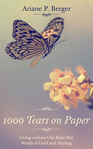 1000-tears-on-paper-living-without-our-baby-boy-words-of-grief-and-healing