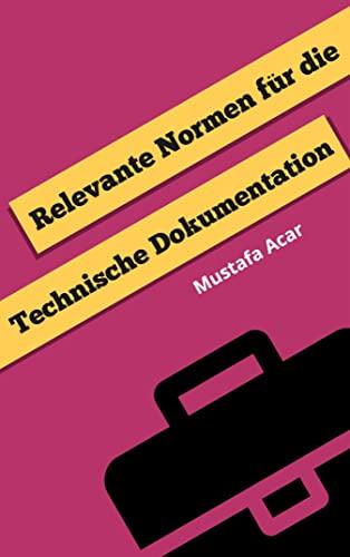 relevante-normen-fr-die-technische-dokumentation-german-edition