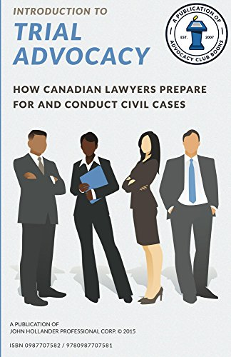introduction-to-trial-advocacy-techniques-and-formulae-to-conduct-civil-litigation-in-common-law-jurisdictions-advocacy-club-books-series-book-1
