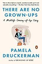 There Are No Grown-ups: A Midlife…
