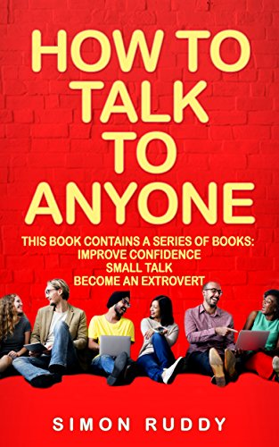 how-to-talk-to-anyone-build-confidence-learn-to-how-to-small-talk-and-be-able-to-extrovert-yourself-3-manuscripts-effective-communication-book-4