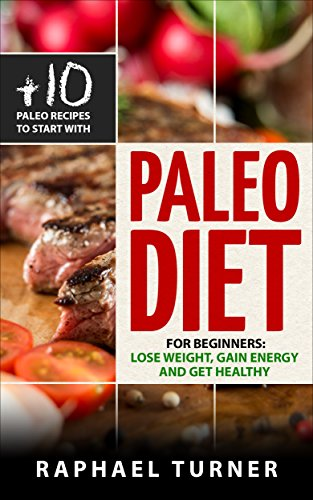 paleo-diet-for-beginners-to-lose-weight-gain-energy-and-get-healthy-10-paleo-recipes-to-get-started-diet-food-paleo-essentials-health-paleo-recipes-great-tasty-food-lifestyle-lose-weight