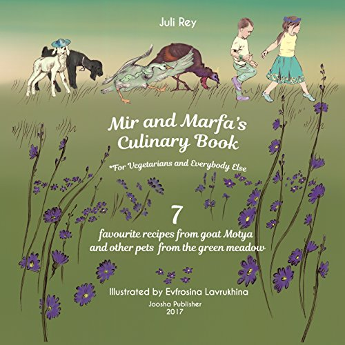 mir-and-marfas-culinary-book-7-favourite-recipes-from-goat-motya-and-other-pets-from-the-green-meadow