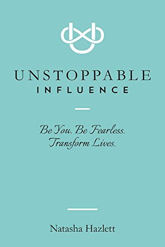 unstoppable-influence-be-you-be-fearless-transform-lives