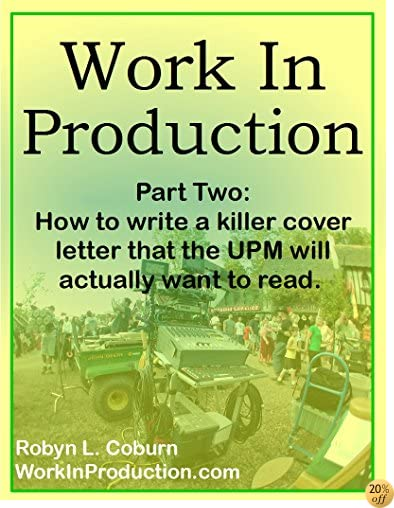 Work In Production Part Two: How to write a killer Cover Letter that the UPM will actually want to read