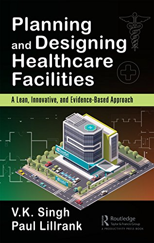 planning-and-designing-healthcare-facilities-a-lean-innovative-and-evidence-based-approach