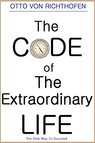 the-code-of-the-extraordinary-life-the-only-way-to-succeed-flourish-thrive-life-changing-insights