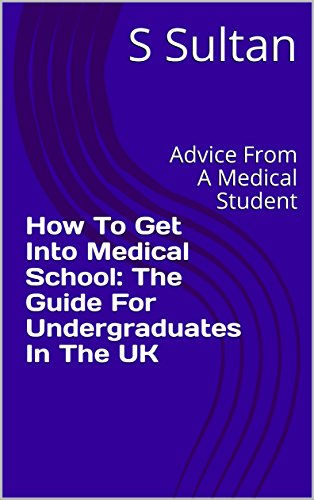 how-to-get-into-medical-school-the-guide-for-undergraduates-in-the-uk-advice-from-a-medical-student