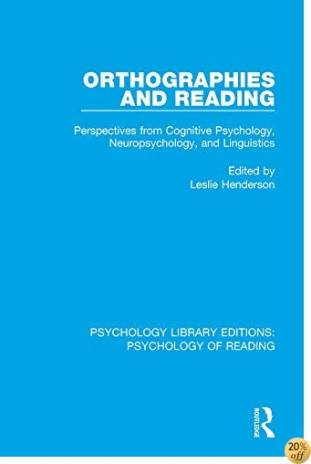 Orthographies and Reading: Perspectives from Cognitive Psychology, Neuropsychology, and Linguistics: Volume 3 (Psychology Library Editions: Psychology of Reading)