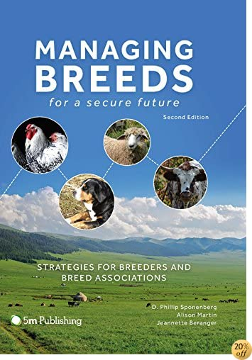 Managing Breeds for a Secure Future: Strategies for Breeders and Breed Associations (Second Edition)