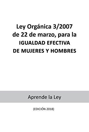 ley-orgnica-3-2007-de-22-de-marzo-para-la-igualdad-efectiva-de-mujeres-y-hombres-edicin-2018-spanish-edition