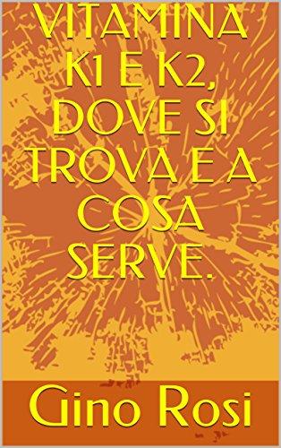 vitamina-k1-e-k2-dove-si-trova-e-a-cosa-serve-italian-edition