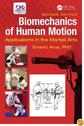 Biomechanics of Human Motion: Applications in the Martial Arts, Second Edition