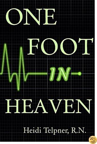 TOne Foot In Heaven, Journey of a Hospice Nurse