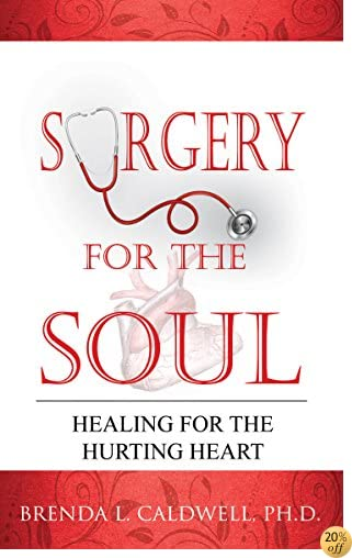 TSurgery for the Soul: Healing for the Hurting Heart