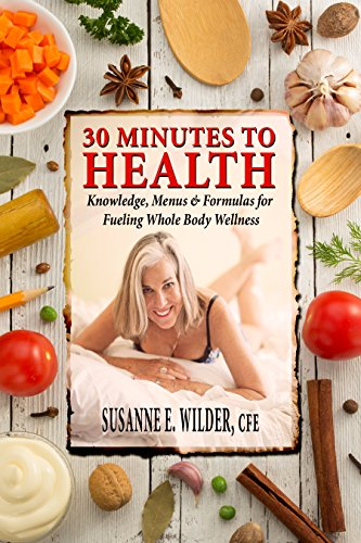 30-minutes-to-health-knowledge-menus-formulas-for-fueling-whole-body-wellness