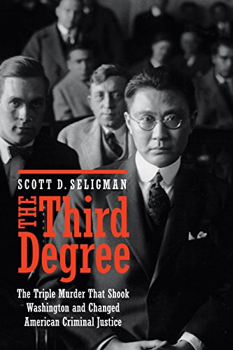 the-third-degree-the-triple-murder-that-shook-washington-and-changed-american-criminal-justice