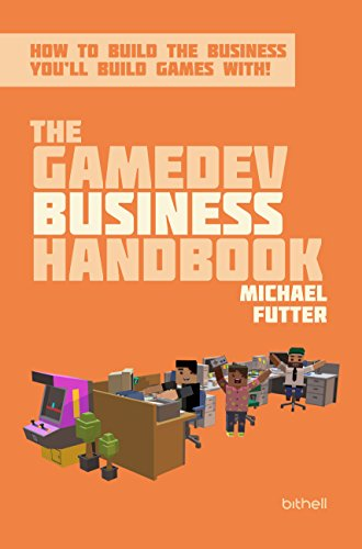 the-gamedev-business-handbook-how-to-build-the-business-youll-build-games-with