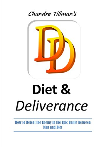 diet-deliverance-how-to-defeat-the-enemy-in-the-epic-battle-between-man-and-diet
