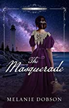 The Masquerade: A Legacy of Love Novel by…