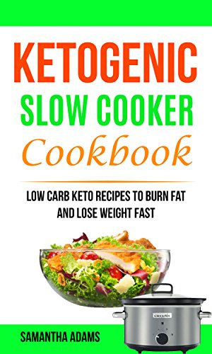 ketogenic-slow-cooker-cookbook-low-carb-keto-recipes-to-burn-fat-and-lose-weight-fast