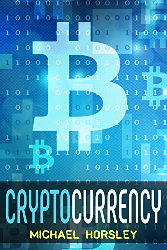 cryptocurrency-the-complete-basics-guide-for-beginners-bitcoin-ethereum-litecoin-and-altcoins-trading-and-investing-mining-secure-and-storing-ico-and-future-of-blockchain-and-ryptocurrencies