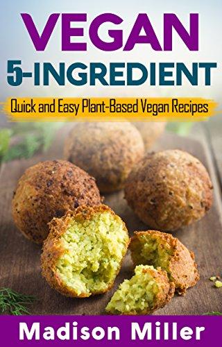 vegan-5-ingredient-quick-and-easy-plant-based-vegan-recipes-vegan-cooking-book-1