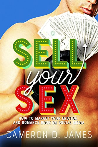 sell-your-sex-how-to-market-your-erotica-and-romance-book-on-social-media