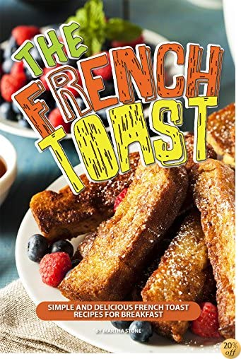The French Toast Cookbook: Simple
