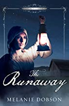 The Runaway (Legacy of Love #2) by Melanie…