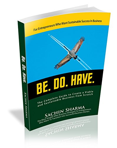 be-do-have-the-complete-guide-to-create-a-commercially-viable-and-sustainable-business-from-scratch