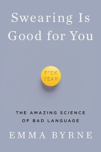 swearing-is-good-for-you-the-amazing-science-of-bad-language