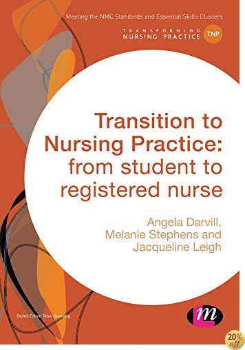 Transition to Nursing Practice:: from student to registered nurse (Transforming Nursing Practice Series)