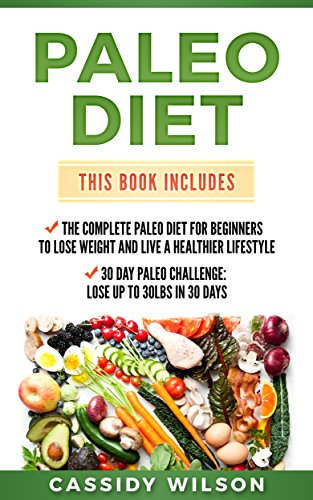 paleo-diet-the-complete-paleo-diet-for-beginners-to-lose-weight-and-live-a-healthier-lifestyle-30-day-paleo-challenge