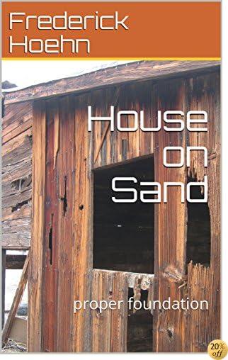 House on Sand: proper foundation