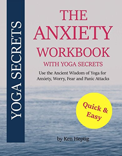 the-anxiety-workbook-with-yoga-secrets-use-the-ancient-wisdom-of-yoga-for-anxiety-worry-fear-and-panic-attacks