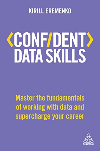 confident-data-skills-master-the-fundamentals-of-working-with-data-and-supercharge-your-career-confident-series