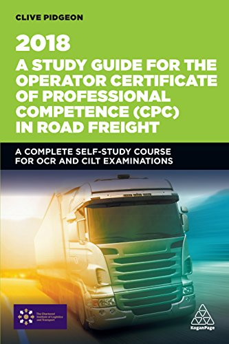 a-study-guide-for-the-operator-certificate-of-professional-competence-cpc-in-road-freight-2018-a-complete-self-study-course-for-ocr-and-cilt-examinations-transport-managers
