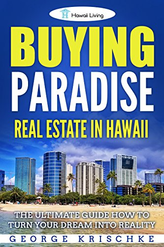 buying-paradise-real-estate-in-hawaii-the-ultimate-guide-how-to-turn-your-dream-into-reality