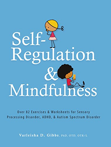 self-regulation-and-mindfulness-over-82-exercises-worksheets-for-sensory-processing-disorder-adhd-autism-spectrum-disorder