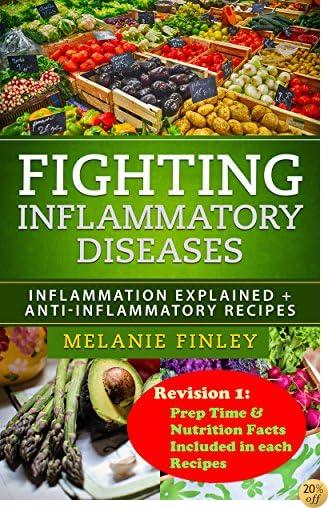 Fighting Inflammatory Diseases: Inflammation Explained + Anti-Inflammatory Recipes