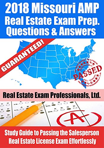 2018-missouri-amp-real-estate-exam-prep-questions-and-answers-study-guide-to-passing-the-salesperson-real-estate-license-exam-effortlessly