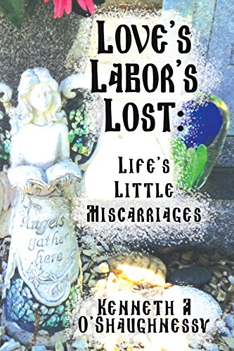 loves-labors-lost-lifes-little-miscarriages